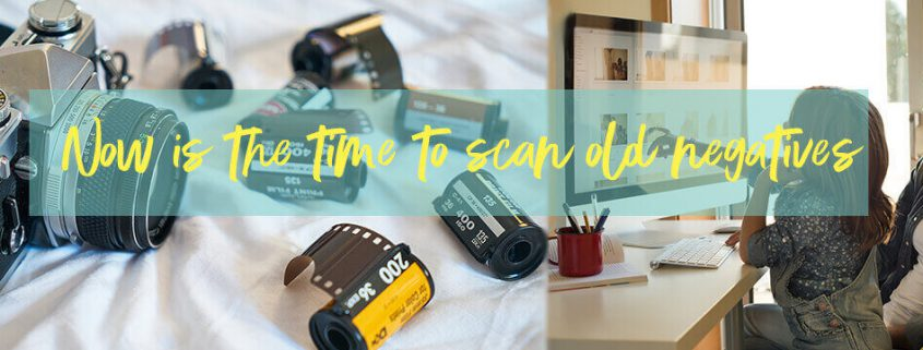 Now is the best time to scan old negatives